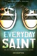 Everyday Saint: Rejecting Sin, Choosing Love