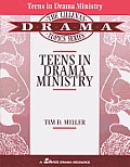 Teens in Drama Ministry: The Lillenas Drama Topics Series