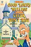 If the Good Lord's Willing and the Creek Don't Rise: A Comedy in Two Acts (Lillenas Drama Resource)