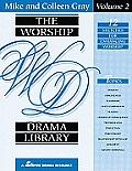 The Worship Drama Library - Volume 2: 12 Sketches for Enhancing Worship