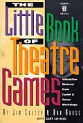 The Little Book of Theatre Games Volume One: Game Book for Drama Ministries, Schools & Workshops (Lillenas Drama Resource)