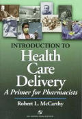 Introduction to Health Care Delivery: A Primer for Pharmacists