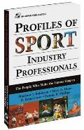 Profiles of Sport Industry Professionals: The People Who Make the Games Happen: The People Who Make the Games Happen