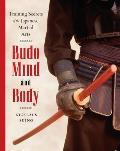 Budo Mind & Body Training Secrets of the Japanese Martial Arts