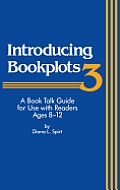 Introducing Bookplots: A Book Talk Guide for Use with Readers Ages 8-12