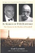 In Search of P D Ouspensky The Genius in the Shadow of Gurdjieff