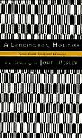 Longing For Holiness Selected Writings