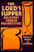The Lord's Supper: Believers Church Perspectives