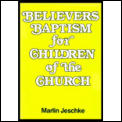 Believers Baptism For Children Of The Ch