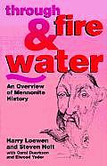 Through Fire & Water An Overview of Mennonite History