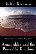 Armageddon & The Peaceable Kingdom
