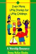 Even More Little Stories for Little Children: A Worship Resource