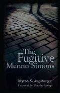 Fugitive: Menno Simons: Menno Simons
