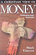 Christian View Of Money Celebrating Go