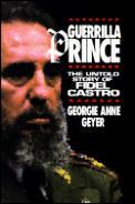 Guerrilla Prince The Untold Fidel Castro