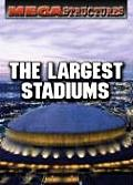 The Largest Stadiums