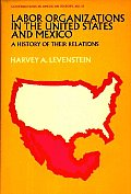 Labor Organization in the United States and Mexico: A History of Their Relations