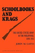Schoolbooks and Krags: The United States Army in the Philippines, 1898-1902