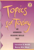 Topics for Today : an Advanced Reading Skills Text / With Answer Key (2ND 97 - Old Edition)