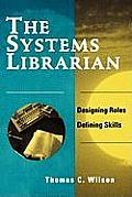 Systems Librarian: Designing Roles, Defining Skills