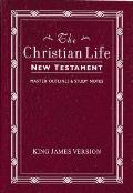 Christian Life New Testament KJV With Master Outlines