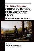 Ordinary Women, Extraordinary Lives: Women in American History