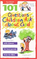 101 Questions Children Ask About God