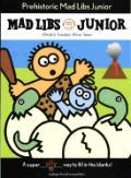 Mad Libs Junior Prehistoric Mad Libs Jun