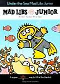 Under the Sea: Mad Libs Junior