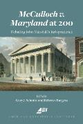 McCulloch v. Maryland at 200: Debating John Marshall's Jurisprudence