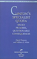 Clinton's Specialist Quota: Shaky Premises, Questionable Consequences