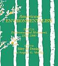 American Environmentalism: The Us Environmental Movement, 1970-1990