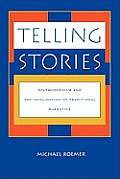 Telling Stories Postmodernism & the Invalidation of Traditional Narrative
