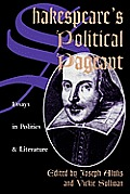 Shakespeare's Political Pageant: Essays in Politics and Literature
