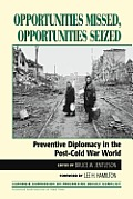 Opportunities Missed Opportunities Seized Preventive Diplomacy in the Post Cold War World Preventive Diplomacy in the Post Cold War World