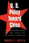 U S Policy Toward China An Introduction to the Role of Interest Groups An Introduction to the Role of Interest Groups