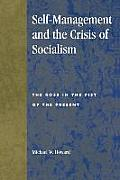 Self-Management and the Crisis of Socialism: The Rose in the Fist of the Present