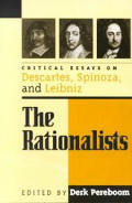 The Rationalists: Critical Essays on Descartes, Spinoza, and Leibniz