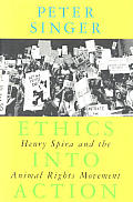 Ethics Into Action Henry Spira & The Ani