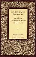 Communicative Pragmatism: And Other Philosophical Essays on Language
