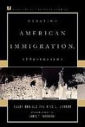 Debating American Immigration, 1882-Present