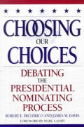 Choosing Our Choices Debating the Presidential Nominating Process