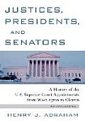 Justices Presidents & Senators Revised A History of the U S Supreme Court Appointments from Washington to Clinton