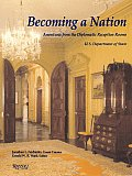 Becoming a Nation Americana from the Diplomatic Reception Rooms U S Department Ofstate