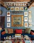 Past Perfect Richard Shapiro Houses & Gardens