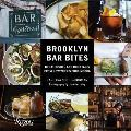 Brooklyn Bar Bites Great Dishes & Cocktails from New Yorks Food Mecca