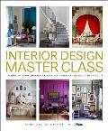 Interior Design Master Class 100 Lessons from Americas Finest Designers on the Art of Decoration