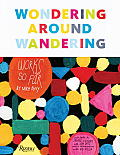 Wondering Around Wandering: Work-So-Far by Mike Perry