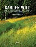 Garden Wild Wildflower Meadows Prairie Style Plantings Rockeries Ferneries & other Sustainable Designs Inspired by Nature