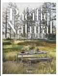Pacific Natural Simple Seasonal Entertaining